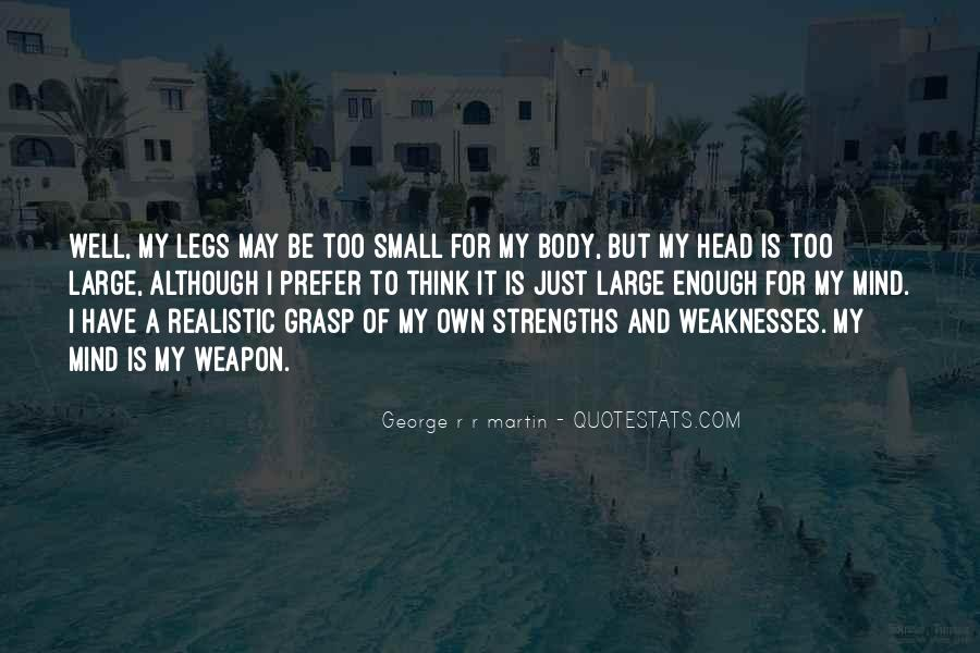 Quotes About Weaknesses And Strengths #398440