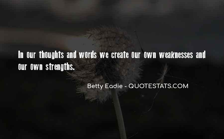 Quotes About Weaknesses And Strengths #574856