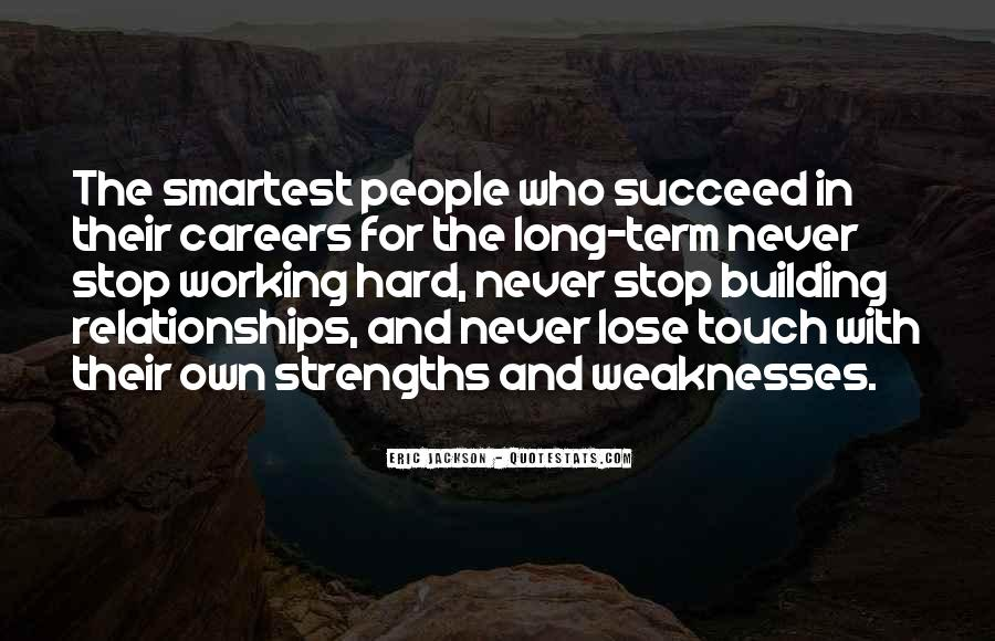 Quotes About Weaknesses And Strengths #672686