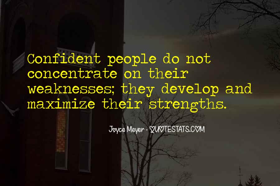Quotes About Weaknesses And Strengths #682741