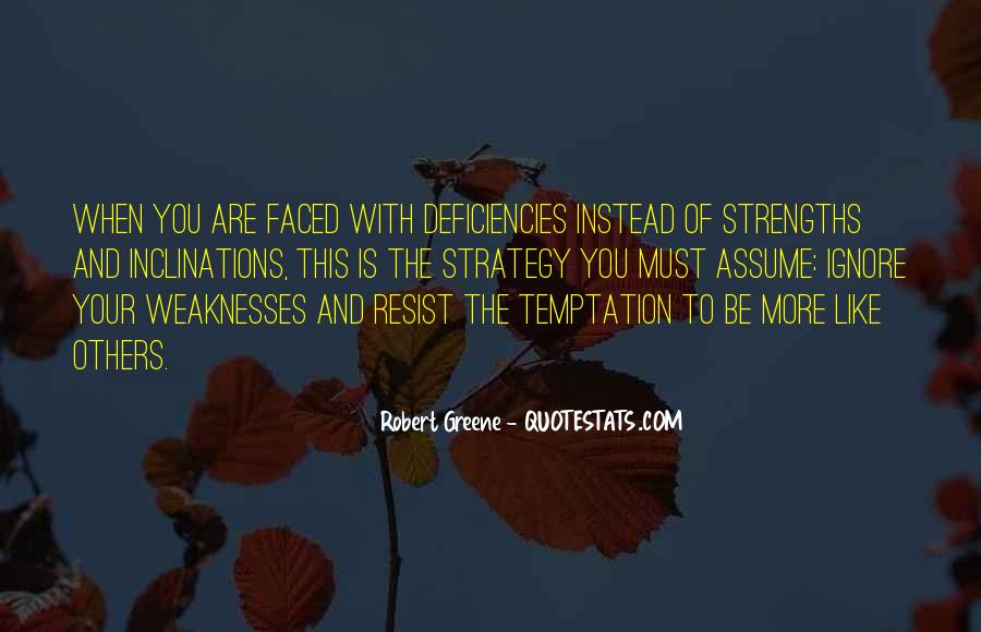 Quotes About Weaknesses And Strengths #770233