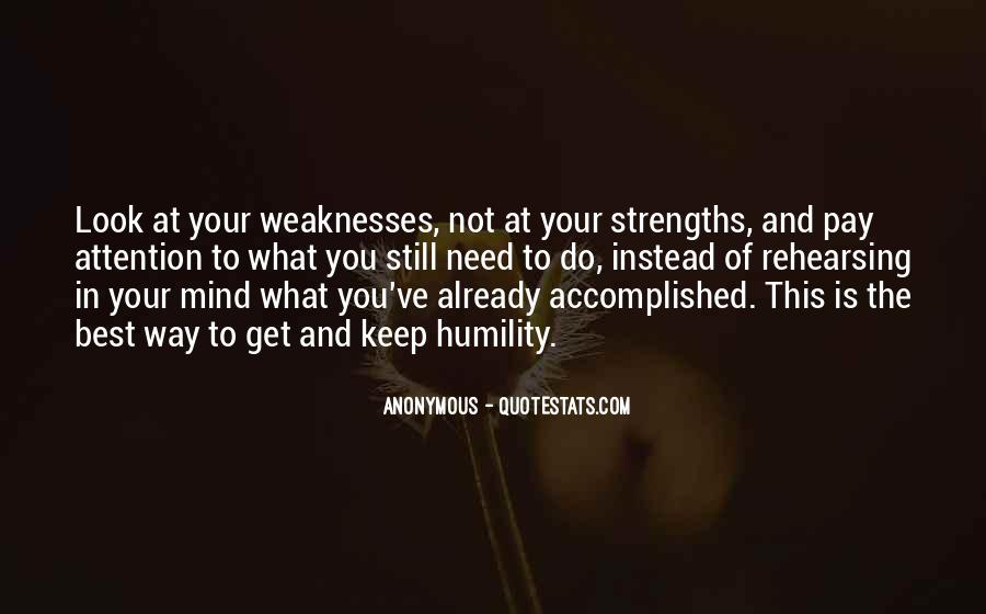 Quotes About Weaknesses And Strengths #780008
