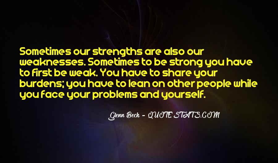 Quotes About Weaknesses And Strengths #790573