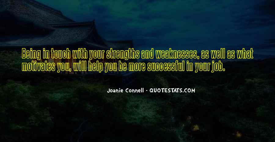 Quotes About Weaknesses And Strengths #81179