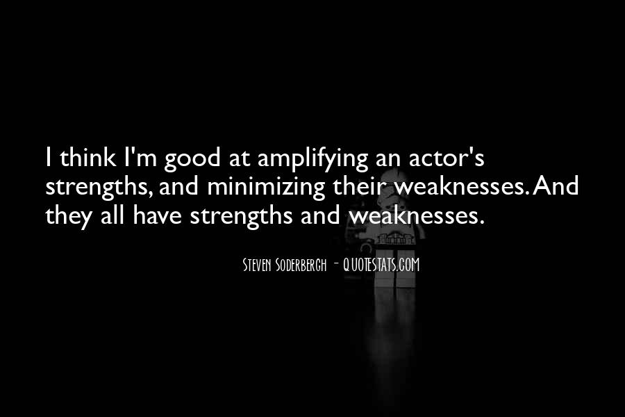 Quotes About Weaknesses And Strengths #841462
