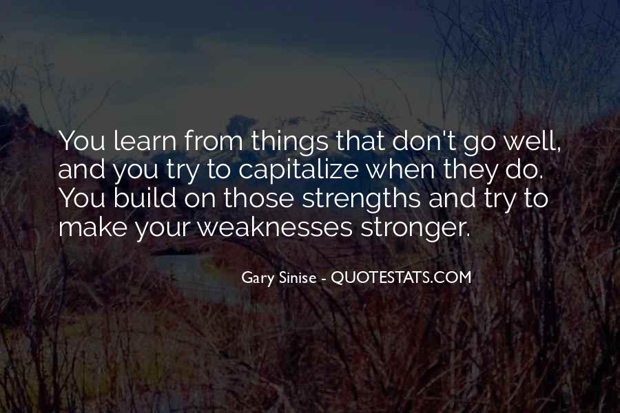 Quotes About Weaknesses And Strengths #883468
