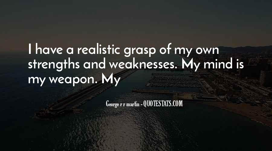 Quotes About Weaknesses And Strengths #899034