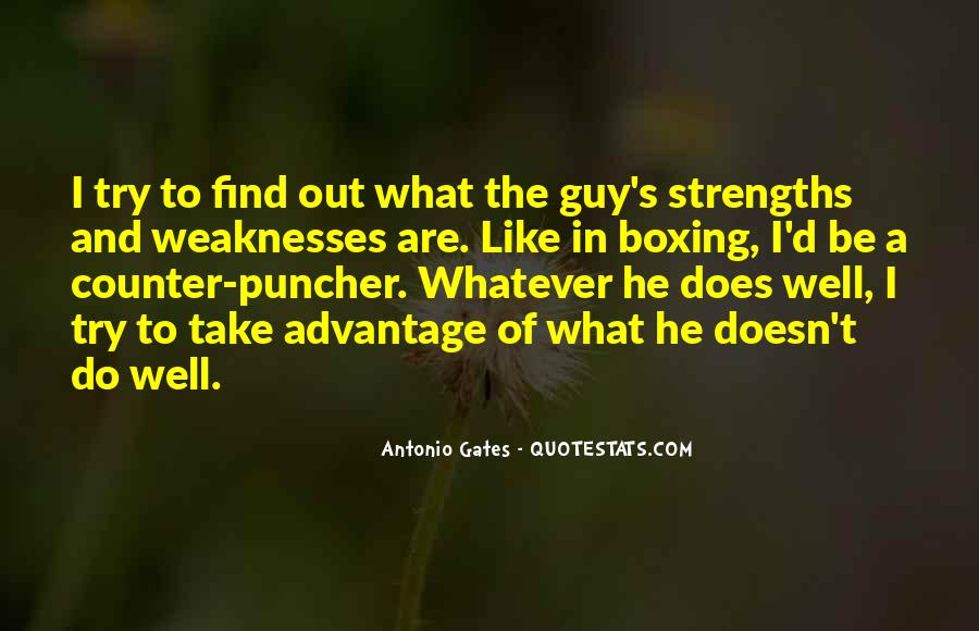 Quotes About Weaknesses And Strengths #939881