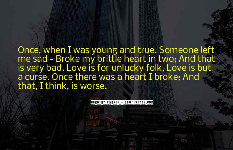 Very Sad Heartbreak Quotes #1099867