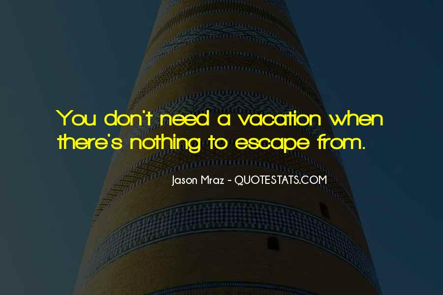 Quotes About A Vacation #115040