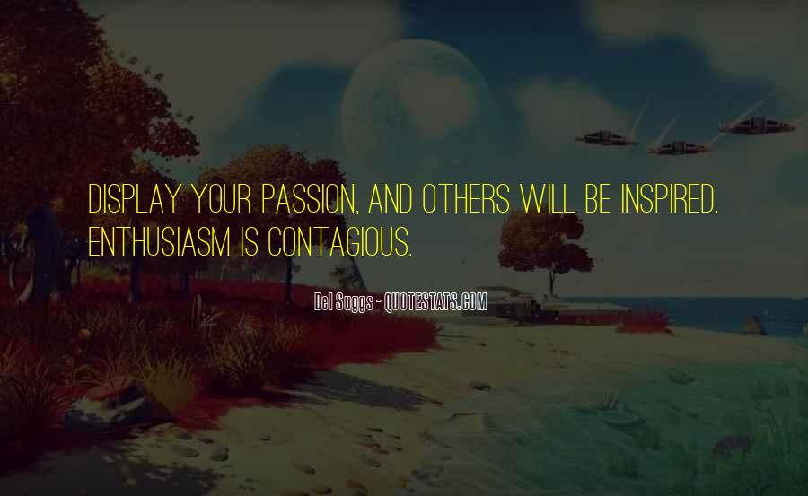 Quotes About Enthusiasm Passion #1542907