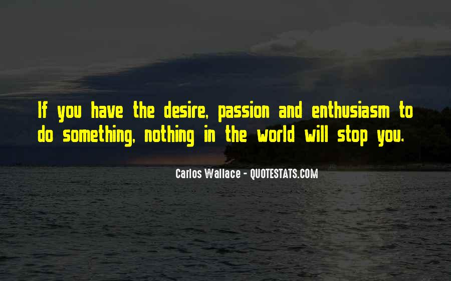 Quotes About Enthusiasm Passion #1560465