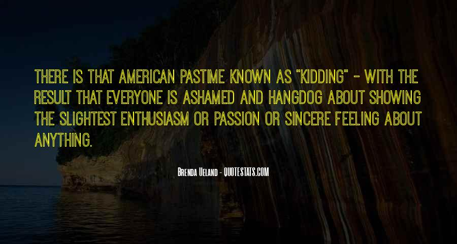 Quotes About Enthusiasm Passion #1587435