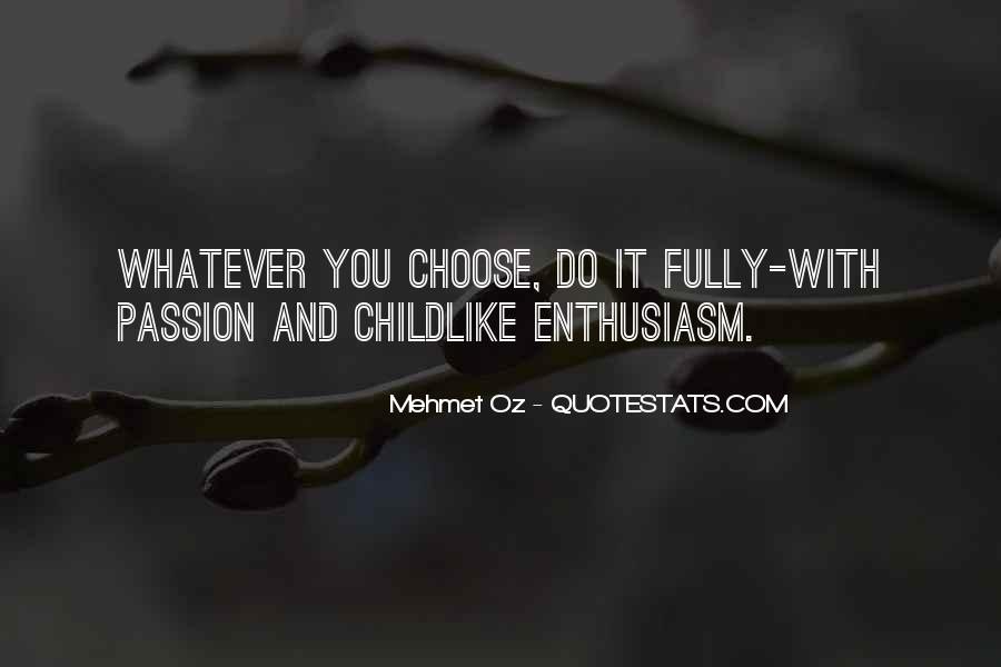 Quotes About Enthusiasm Passion #1685852