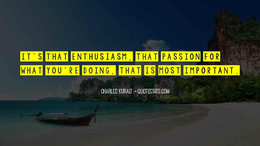 Quotes About Enthusiasm Passion #263669
