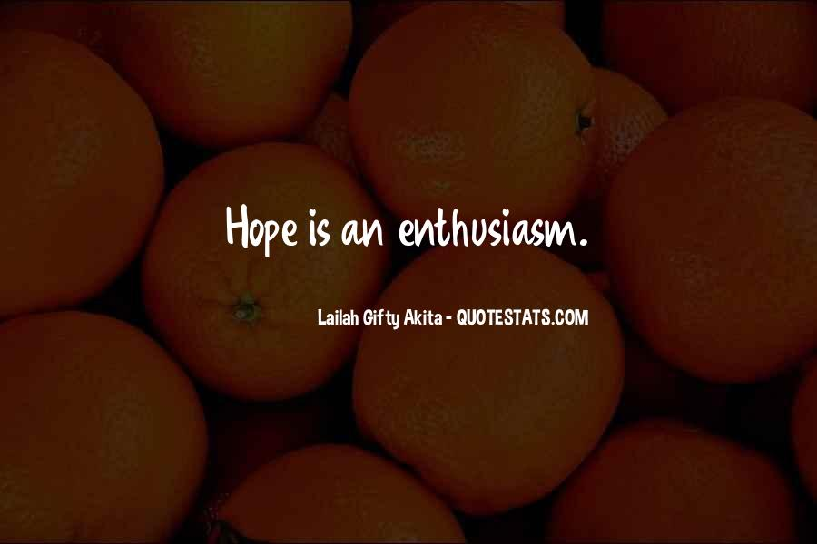 Quotes About Enthusiasm Passion #460706