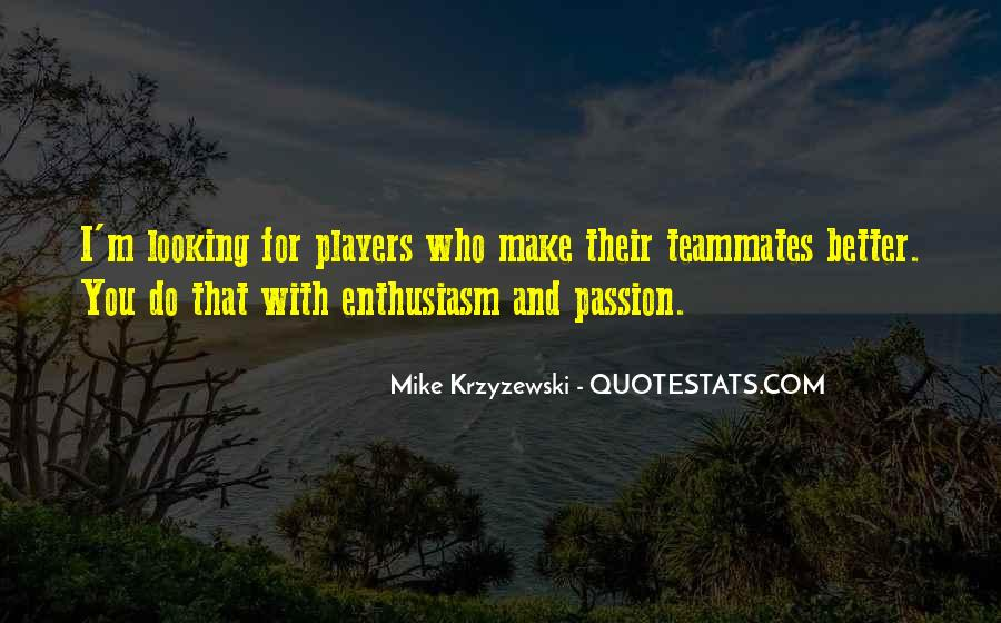 Quotes About Enthusiasm Passion #551079