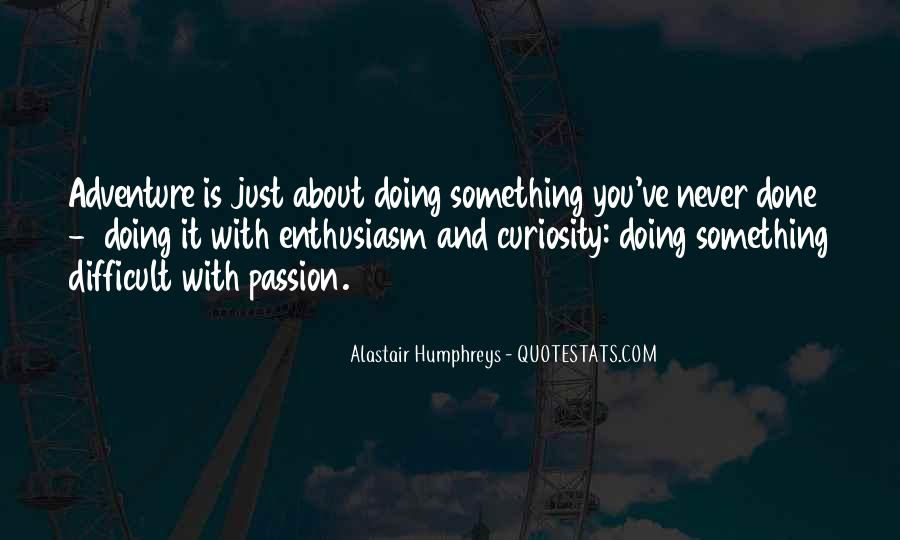 Quotes About Enthusiasm Passion #746950