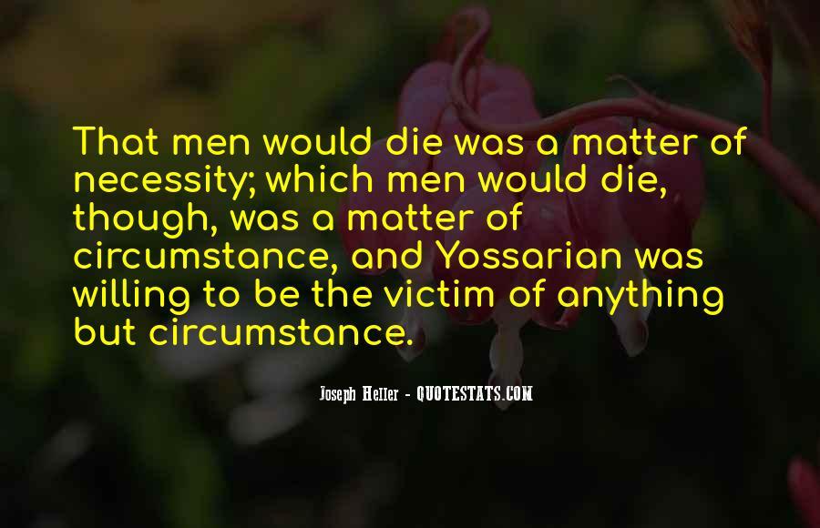 Victim Of Circumstance Quotes #1645063