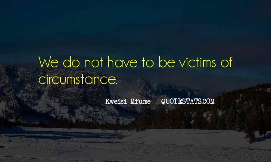 Victim Of Circumstance Quotes #480179