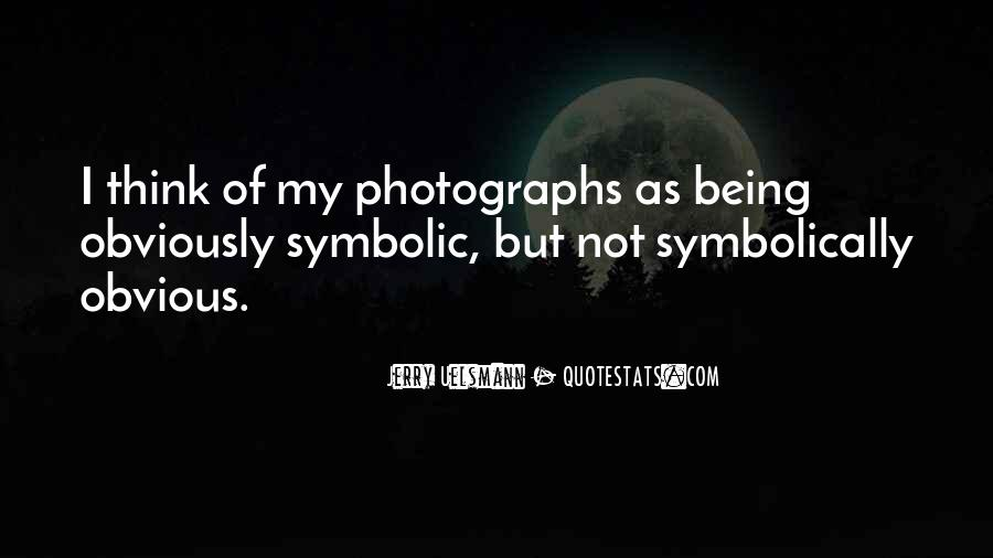 Quotes About Symbolic #150740