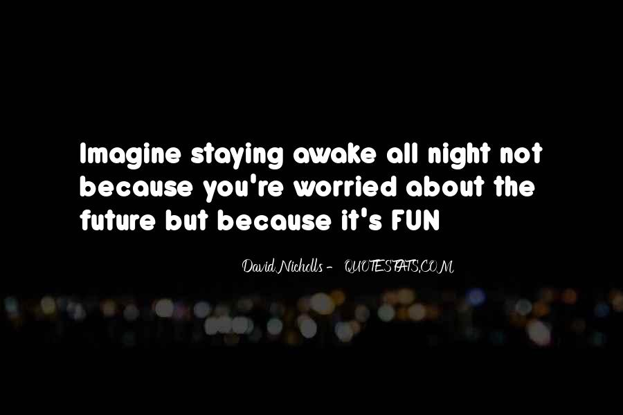 Quotes About Staying Awake #242982