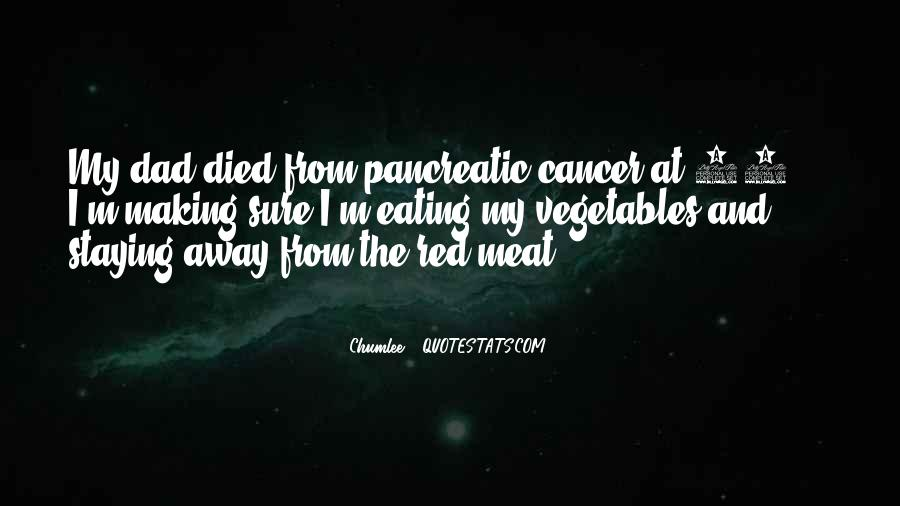 Quotes About Your Dad Having Cancer #1805972