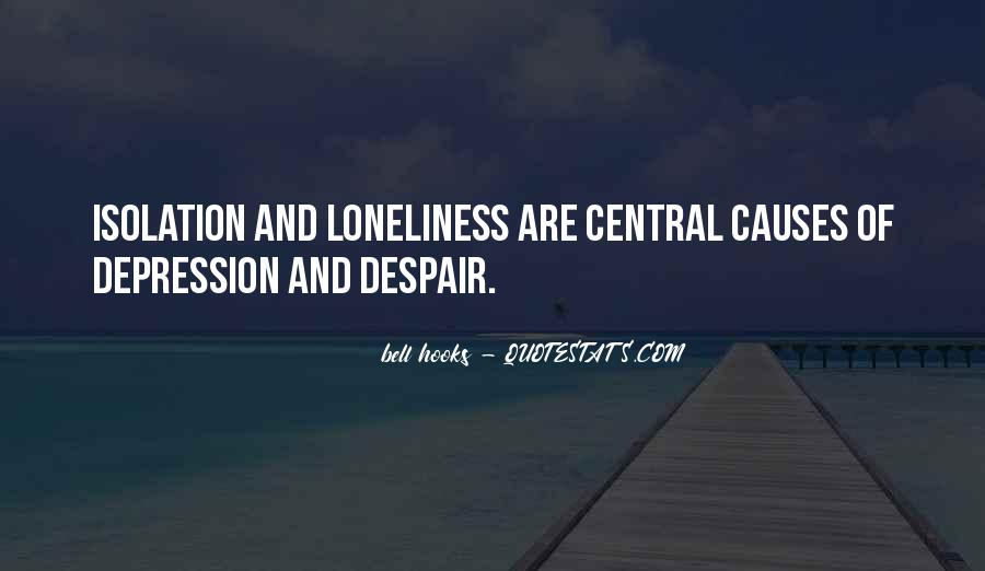 Quotes About Depression And Loneliness #1134634