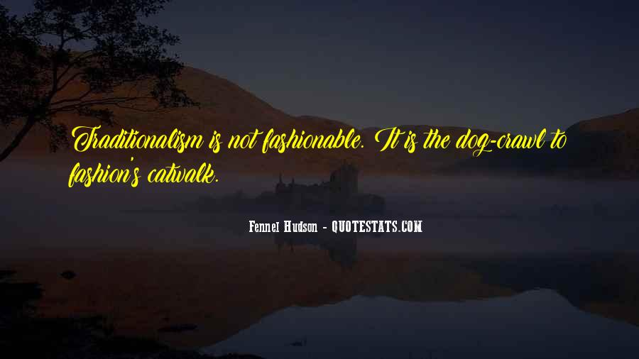 Quotes About Unfashionable #1383331