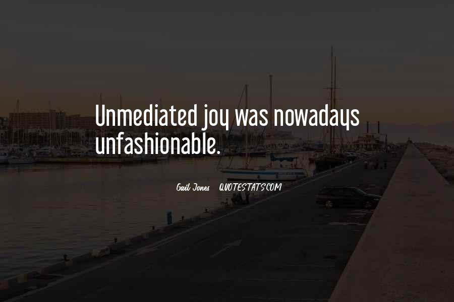 Quotes About Unfashionable #1396690