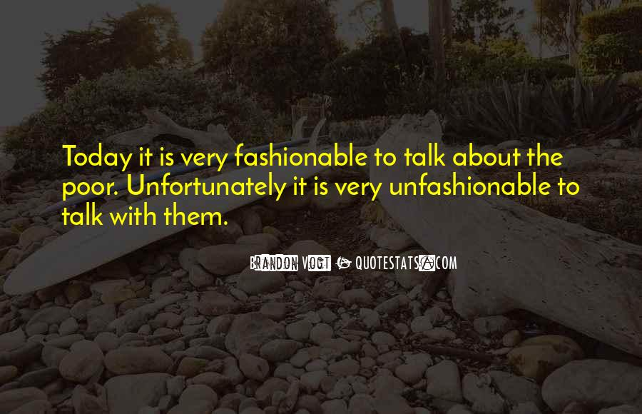 Quotes About Unfashionable #621417