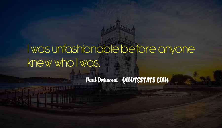 Quotes About Unfashionable #749961