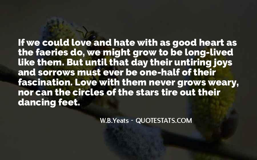 W B Yeats Love Quotes #1237717