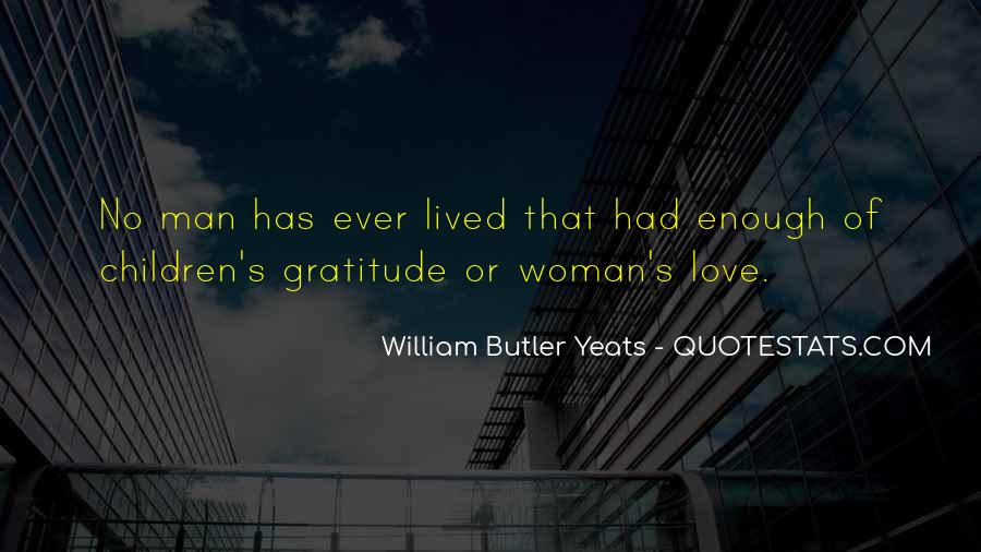 W B Yeats Love Quotes #1252330