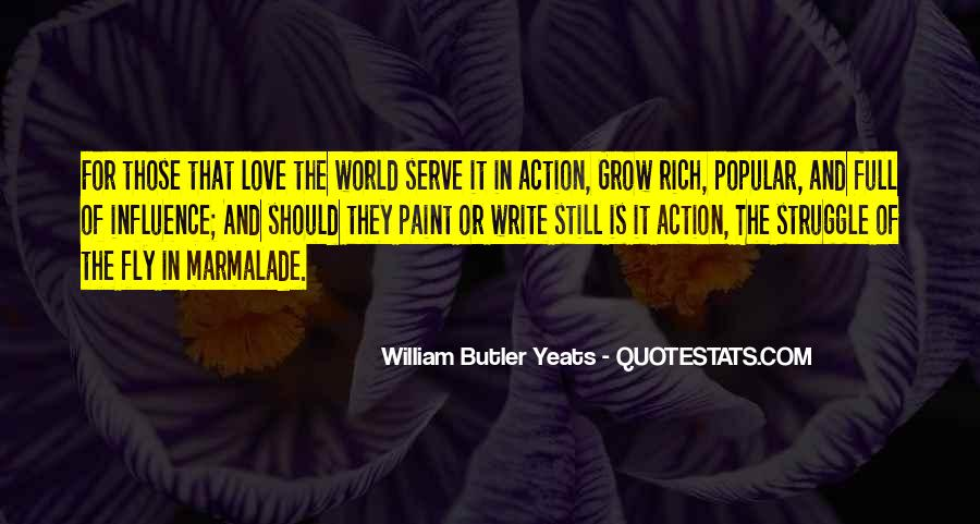 W B Yeats Love Quotes #1280642