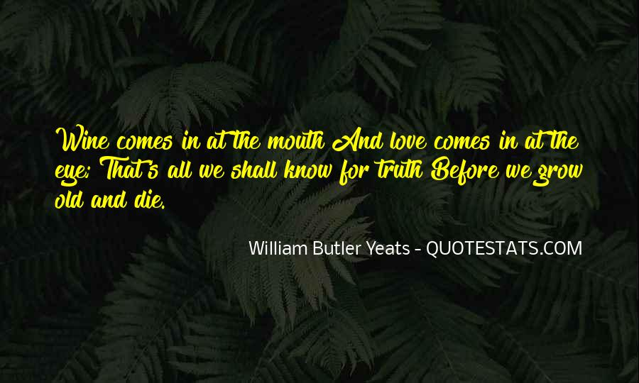 W B Yeats Love Quotes #1673558