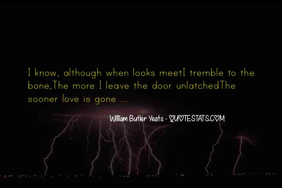 W B Yeats Love Quotes #1772142