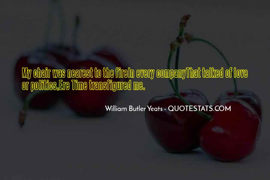 W B Yeats Love Quotes #1836620
