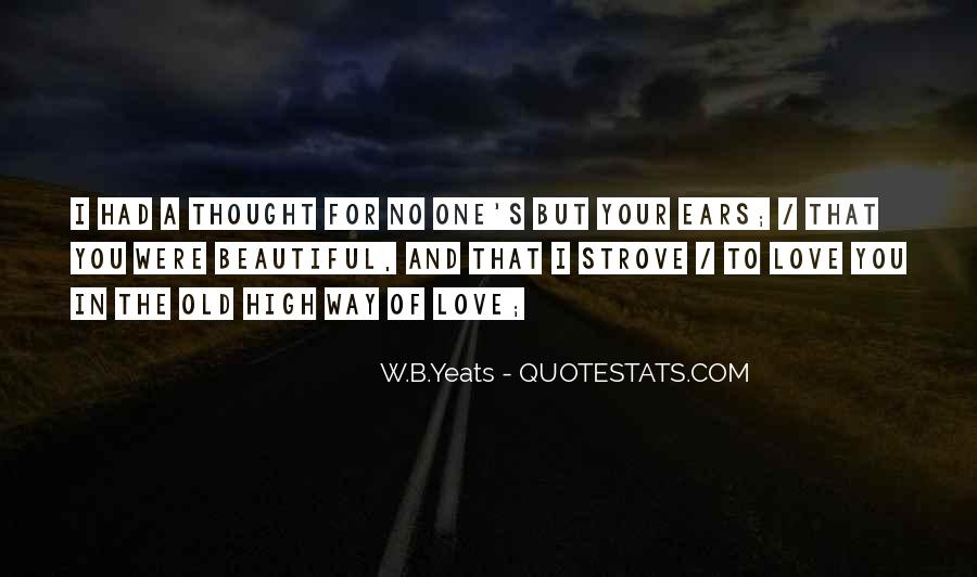 W B Yeats Love Quotes #1858473