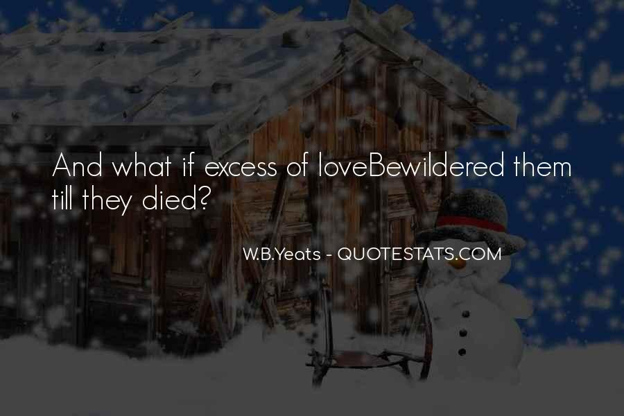 W B Yeats Love Quotes #235841