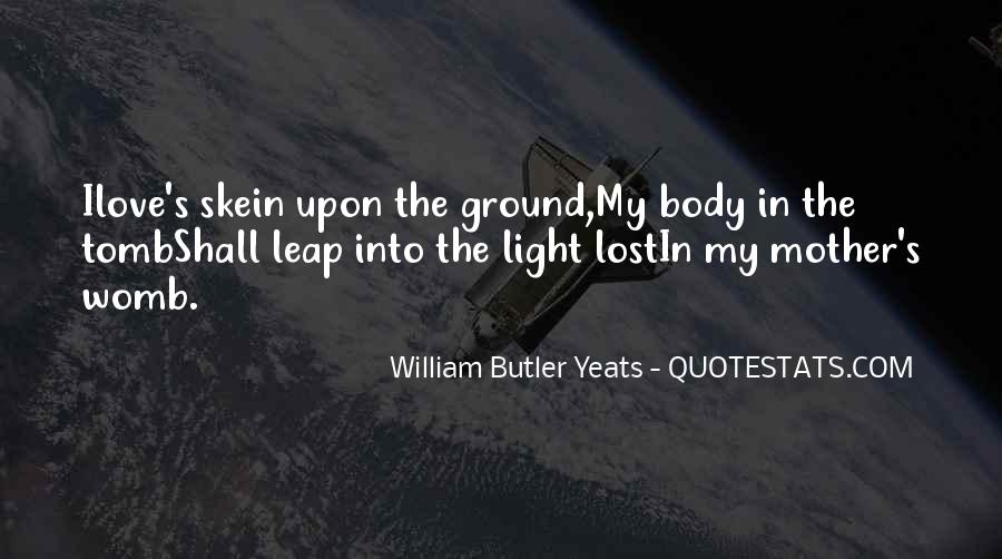 W B Yeats Love Quotes #261721