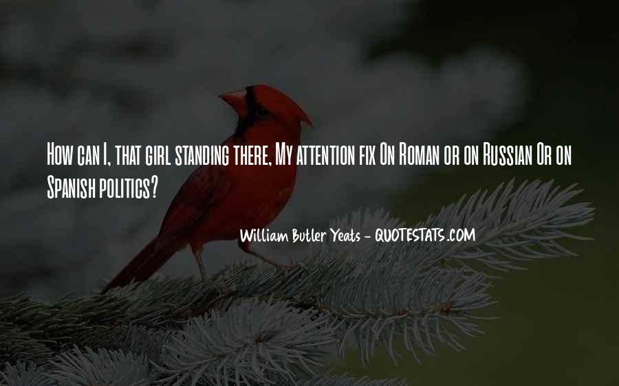 W B Yeats Love Quotes #363045