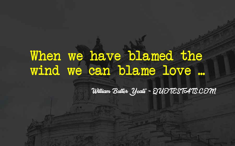 W B Yeats Love Quotes #373964