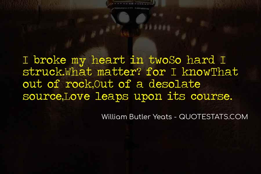 W B Yeats Love Quotes #455790