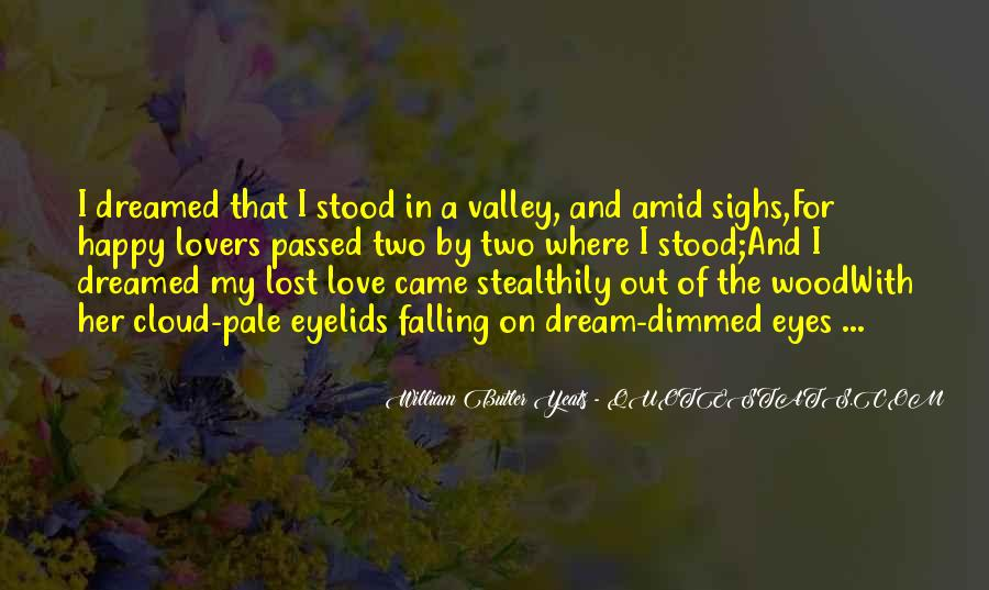 W B Yeats Love Quotes #883054