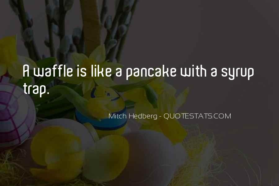 Waffle Quotes #1123972