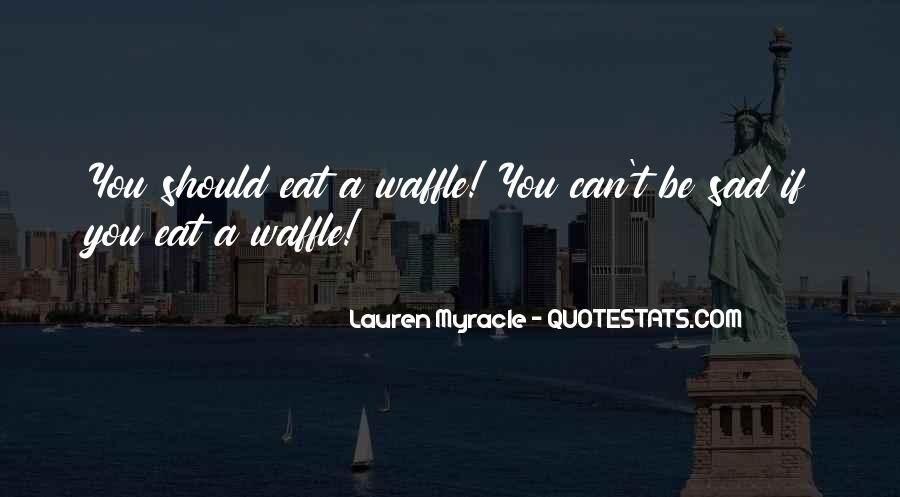 Waffle Quotes #521084