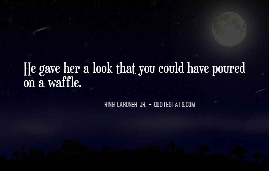 Waffle Quotes #914672