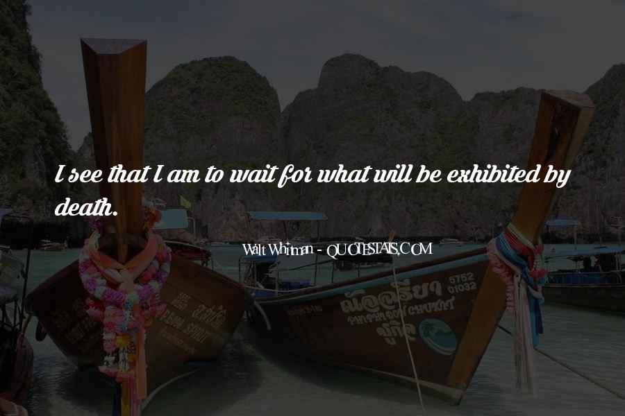 Wait Till Death Quotes #155769