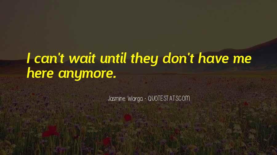 Wait Till Death Quotes #246696